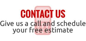 Contact Us | Give us a call and schedule a free estimate